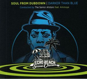 SENIOR ALLSTARS, The - Soul From Dubdown: Darker Than Blue