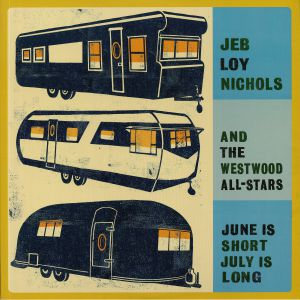 NICHOLS, Jeb Loy/THE WESTWOOD ALL STARS - June Is Short July Is Long