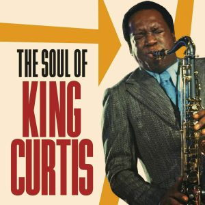 KING CURTIS - The Soul Of King Curtis