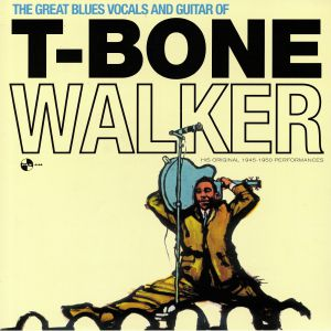 WALKER, T Bone - The Great Blues Vocals & Guitar Of T Bone Walker