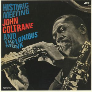 COLTRANE, John/THELONIOUS MONK - Historic Meeting John Coltrane & Thelonious Monk
