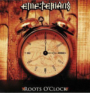 EMETERIANS - Roots O'Clock