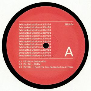 DIM DJ/EXHAUSTED MODERN - BNJ 004