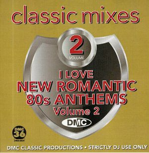 VARIOUS - DMC Classic Mixes: I Love New Romantic 80s Anthems Vol 2 (Strictly DJ Only)