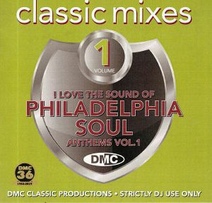 VARIOUS - DMC Classic Mixes: I Love Philadelphia Soul Anthems Vol 1 (Strictly DJ Only)