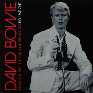BOWIE, David - Montreal 1983: The Canadian Broascast Vol 1
