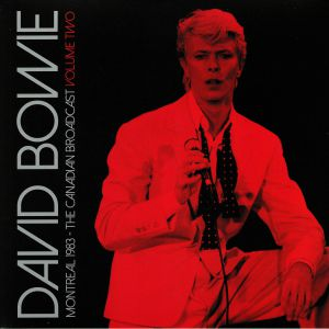 BOWIE, David - Montreal 1983: The Canadian Broascast Vol 2