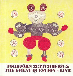 ZETTERBERG, Torbjorn/THE GREAT QUESTION - Live