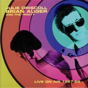 DRISCOLL, Julie/BRIAN AUGER & THE TRINITY - Live On Air 1967-68