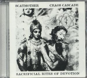 SCATMOTHER/CHAOS CASCADE - Sacrificial Rites Of Devotion