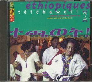 VARIOUS - Ethiopiques 2: Tetchawet!