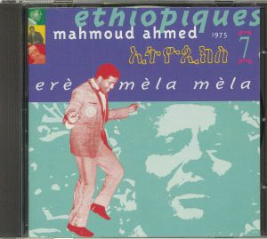 AHMED, Mahmoud - Ethiopiques 7: Ere Mela Mela