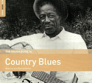 VARIOUS - The Rough Guide To Country Blues (remastered)