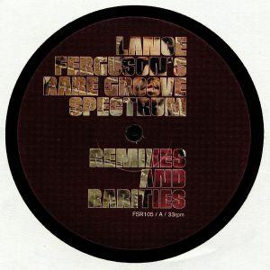 LANCE FERGUSON'S RARE GROOVE SPECTRUM - Remixes & Rarities