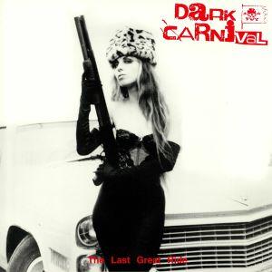 DARK CARNIVAL - The Last Great Ride