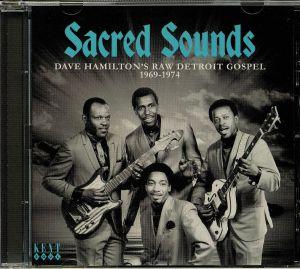 SACRED SOUND - Sacred Soul: Dave Hamilton's Raw Detroit Gospel 1969-1974