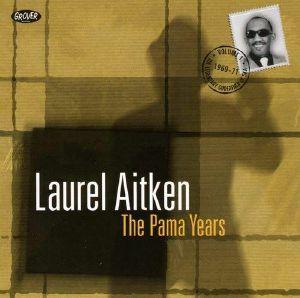 AITKEN, Laurel - The Pama Years