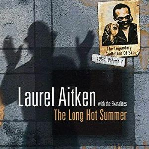 AITKEN, Laurel - The Long Hot Summer