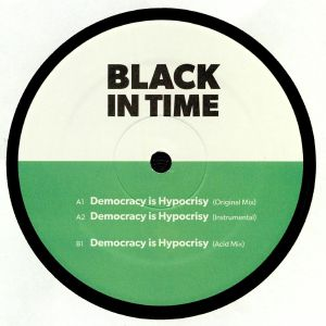 BLACK IN TIME aka DON CRISP/DJ RASOUL - Democracy Is Hypocrisy