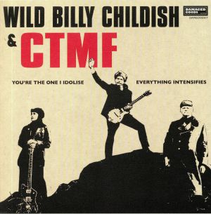 WILD BILLY CHILDISH/CTMF - You're The One I Idolise