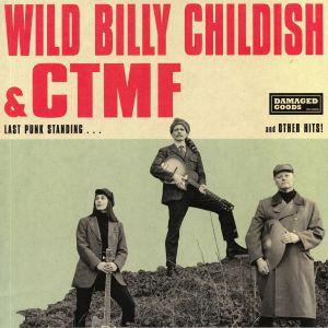 WILD BILLY CHILDISH/CTMF - Last Punk Standing