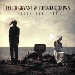BRYANT, Tyler & THE SHAKEDOWN - Truth & Lies