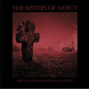 SISTERS OF MERCY, The - Melkweg Amsterdam June 2nd 1984