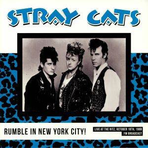 STRAY CATS - NYC Rumble! Live At The Ritz October 18th 1988: FM Broadcast