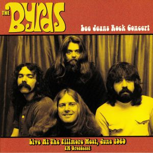 BYRDS, The - Lee Jeans Rock Concert: Live At The Fillmore West June 1969 FM Broadcast