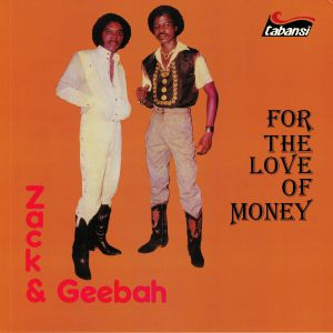 ZACK & GEEBAH - For The Love Of Money (reissue)