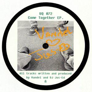 DJ JUS ED/VANDEL - Come Together EP