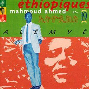 AHMED, Mahmoud - Ethiopiques 19: Alemye 1974