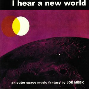 MEEK, Joe - I Hear A New World