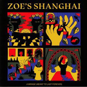 ZOE'S SHANGHAI - A Mirage (Meant To Last Forever)