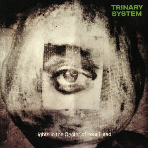 TRINARY SYSTEM - Lights In The Center Of Your Head