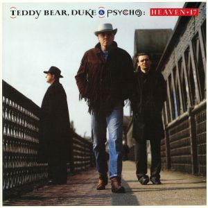 HEAVEN 17 - Teddy Bear Duke & Psycho (reissue)