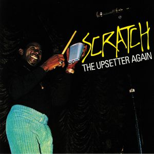 UPSETTERS, The - Scratch The Upsetter Again (reissue)