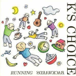 K'S CHOICE - Running Backwards (reissue)