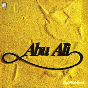 RAHBANI,  Ziad - Abu Ali (remastered) (reissue)