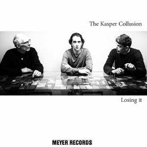 KASPER COLLUSION, The - Losing It