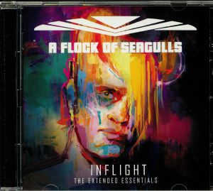 A FLOCK OF SEAGULLS - Inflight: The Extended Essentials