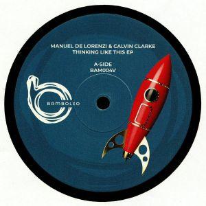 DE LORENZI, Manuel/CALVIN CLARKE - Thinking Like This EP