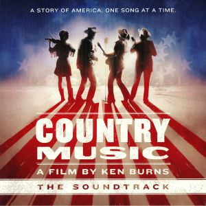 VARIOUS - Country Music: A Film By Ken Burns (Soundtrack)