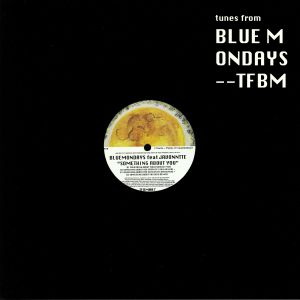 BLUE MONDAYS feat JAVONNTTE - Something About You (remixes)