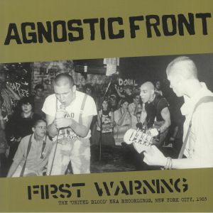 AGNOSTIC FRONT - First Warning: The United Blood Era Recordings New York City 83