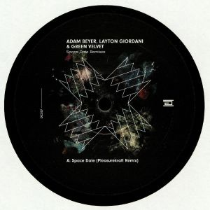 BEYER, Adam/LAYTON GIORDANI/GREEN VELVET - Space Date Remixes