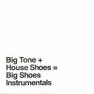 BIG TONE/HOUSE SHOES - Big Shoes Instrumentals