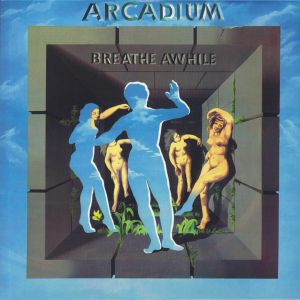 ARCADIUM - Breathe Awhile (reissue)