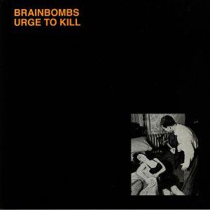BRAINBOMBS - Urge To Kill