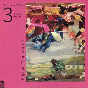 CHADBOURNE, Eugene - Solo Guitar Volume 3 Part 1